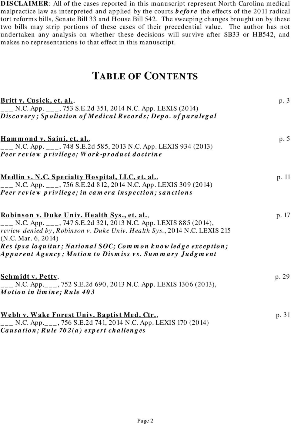 The author has not undertaken any analysis on whether these decisions will survive after SB33 or HB542, and makes no representations to that effect in this manuscript. TABLE OF CONTENTS Britt v.
