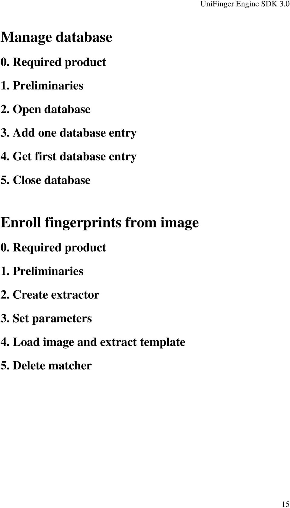 Close database Enroll fingerprints from image 0. Required product 1.
