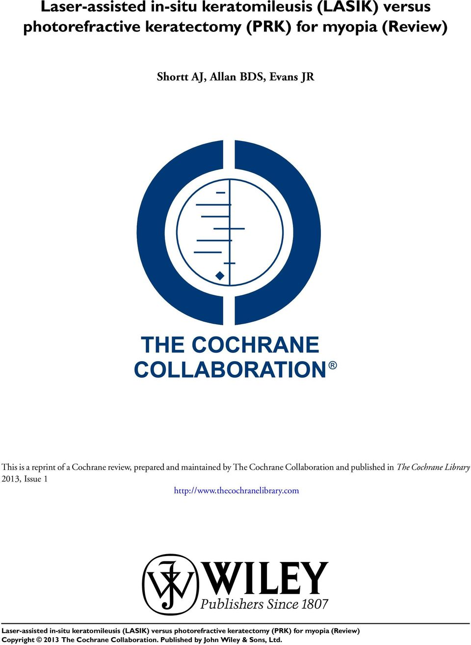 reprint of a Cochrane review, prepared and maintained by The Cochrane