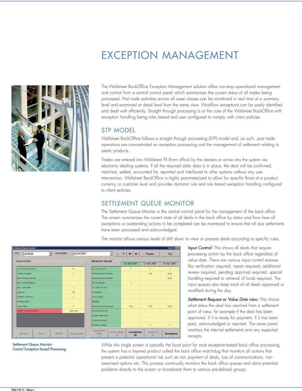 Workflow exceptions can be easily identified and dealt with efficiently.