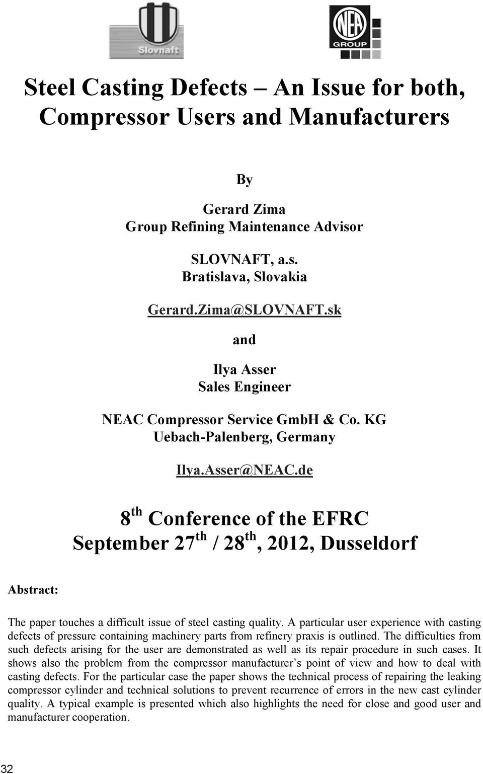 de September 27th / 28th, 2012, Dusseldorf The paper touches a difficult issue of steel casting quality.