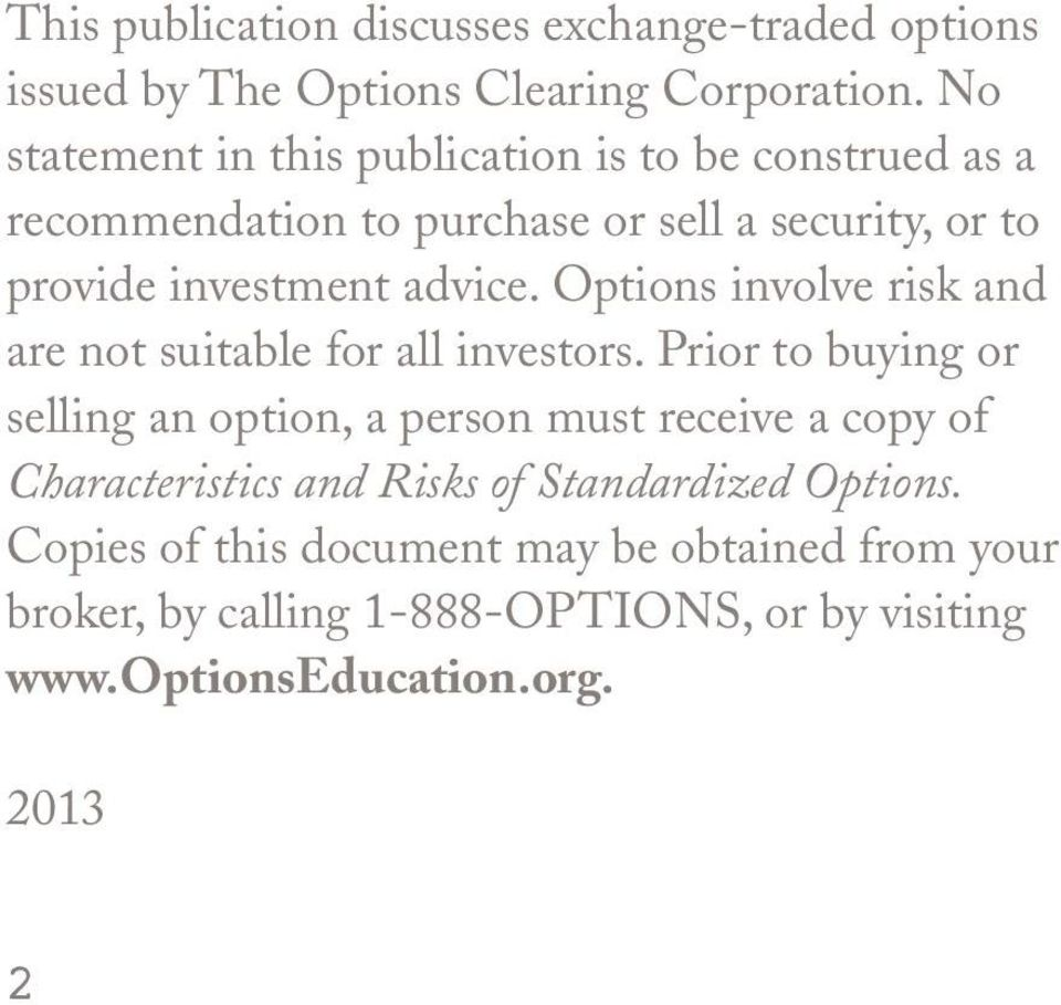 Options involve risk and are not suitable for all investors.