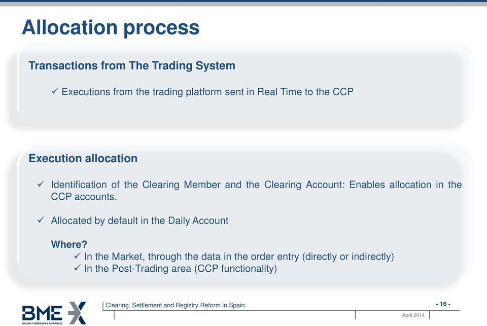Enables allocation in the CCP accounts. Allocated by default in the Daily Account Where?