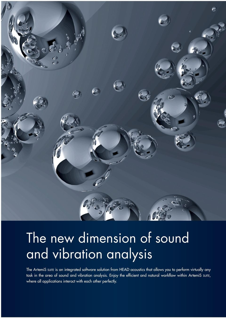 virtually any task in the area of sound and vibration analysis.