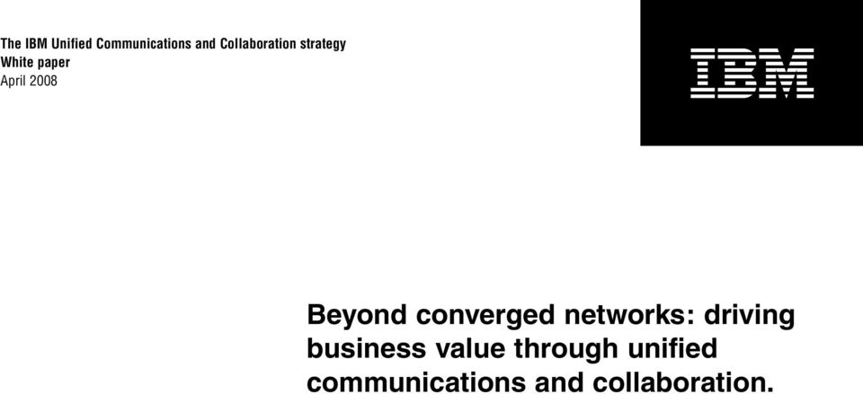 2008 Beyond converged networks: driving
