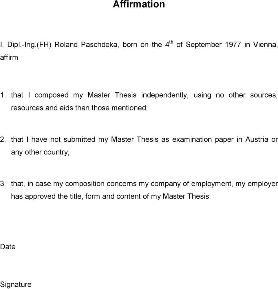 that I have not submitted my Master Thesis as examination paper in Austria or any other country; 3.
