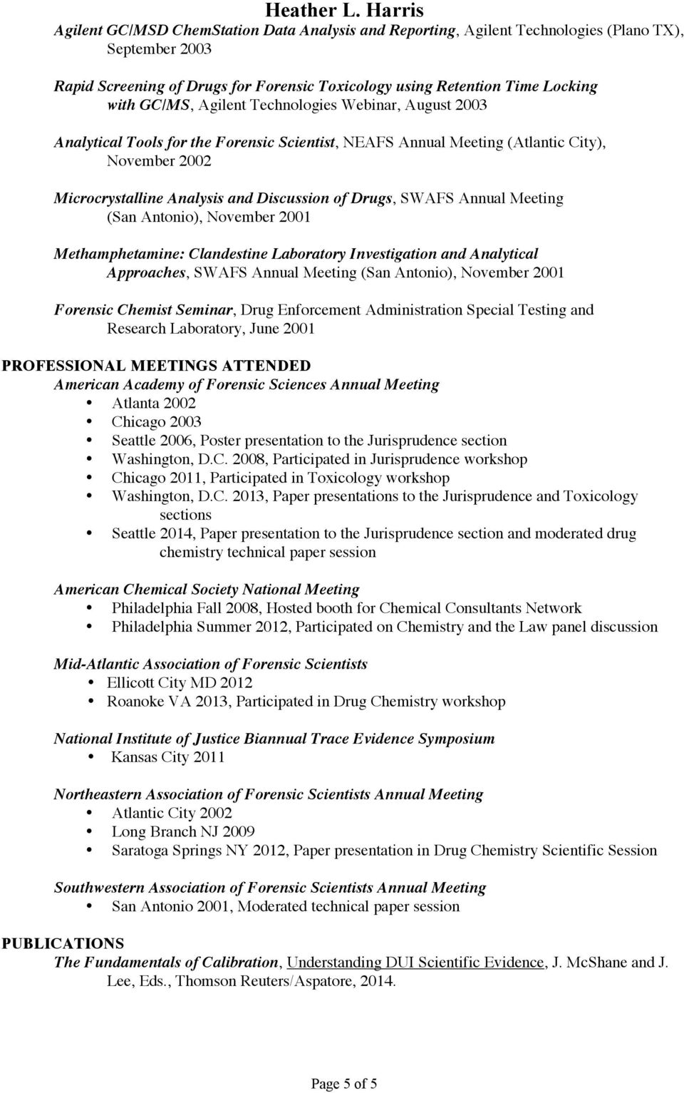 Annual Meeting (San Antonio), November 2001 Methamphetamine: Clandestine Laboratory Investigation and Analytical Approaches, SWAFS Annual Meeting (San Antonio), November 2001 Forensic Chemist
