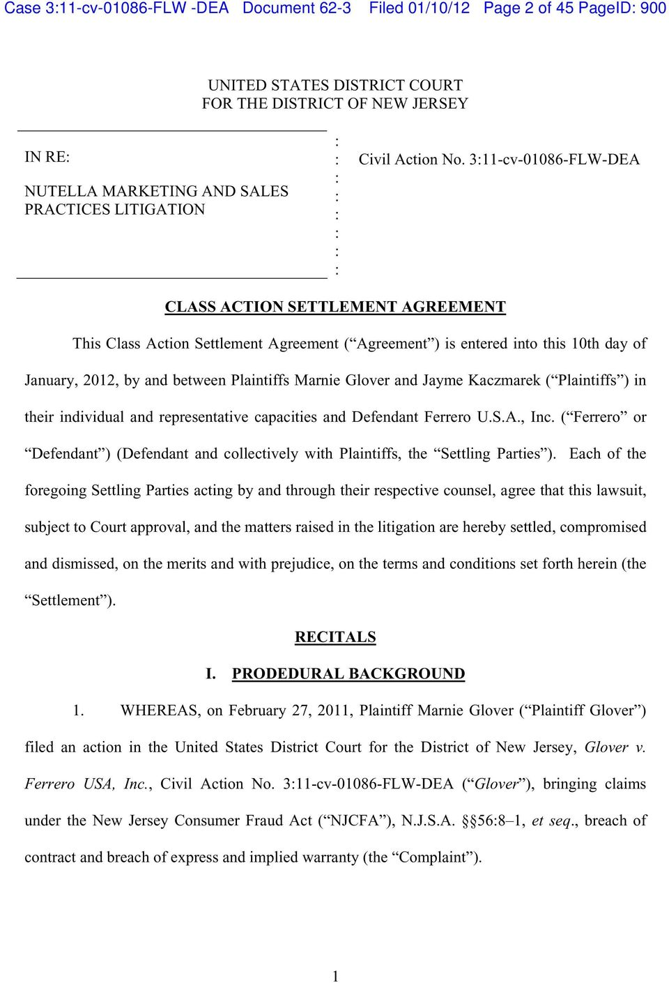 3:11-cv-01086-FLW-DEA CLASS ACTION SETTLEMENT AGREEMENT This Class Action Settlement Agreement ( Agreement ) is entered into this 10th day of January, 2012, by and between Plaintiffs Marnie Glover