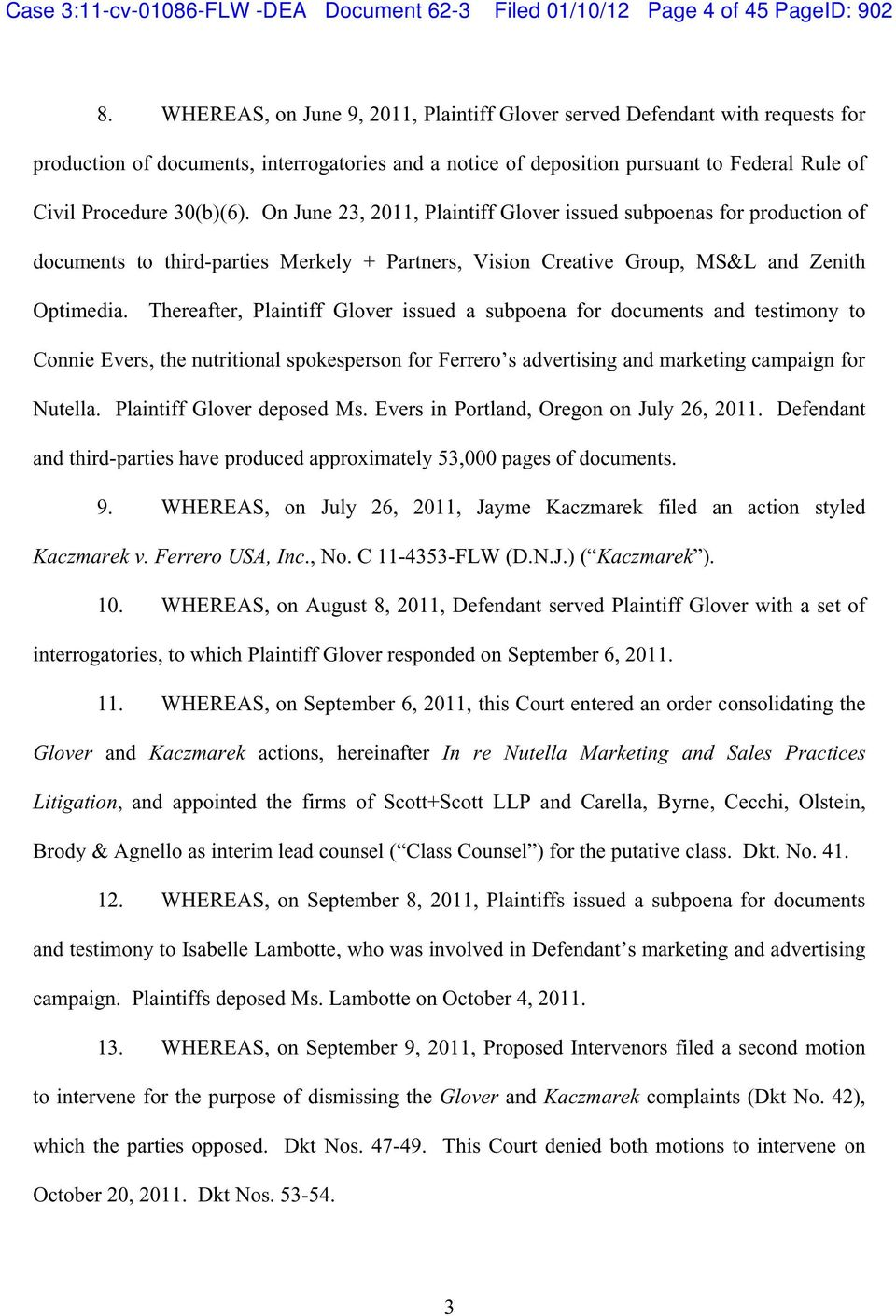 On June 23, 2011, Plaintiff Glover issued subpoenas for production of documents to third-parties Merkely + Partners, Vision Creative Group, MS&L and Zenith Optimedia.