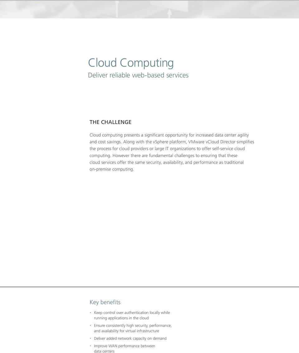 However there are fundamental challenges to ensuring that these cloud services offer the same security, availability, and performance as traditional on-premise computing.