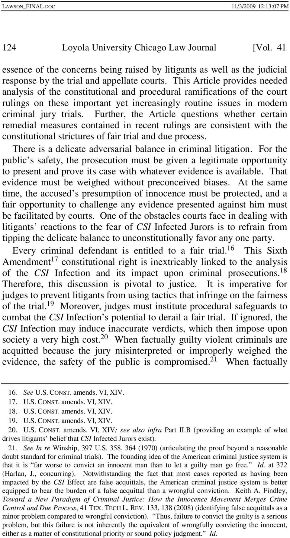 Further, the Article questions whether certain remedial measures contained in recent rulings are consistent with the constitutional strictures of fair trial and due process.