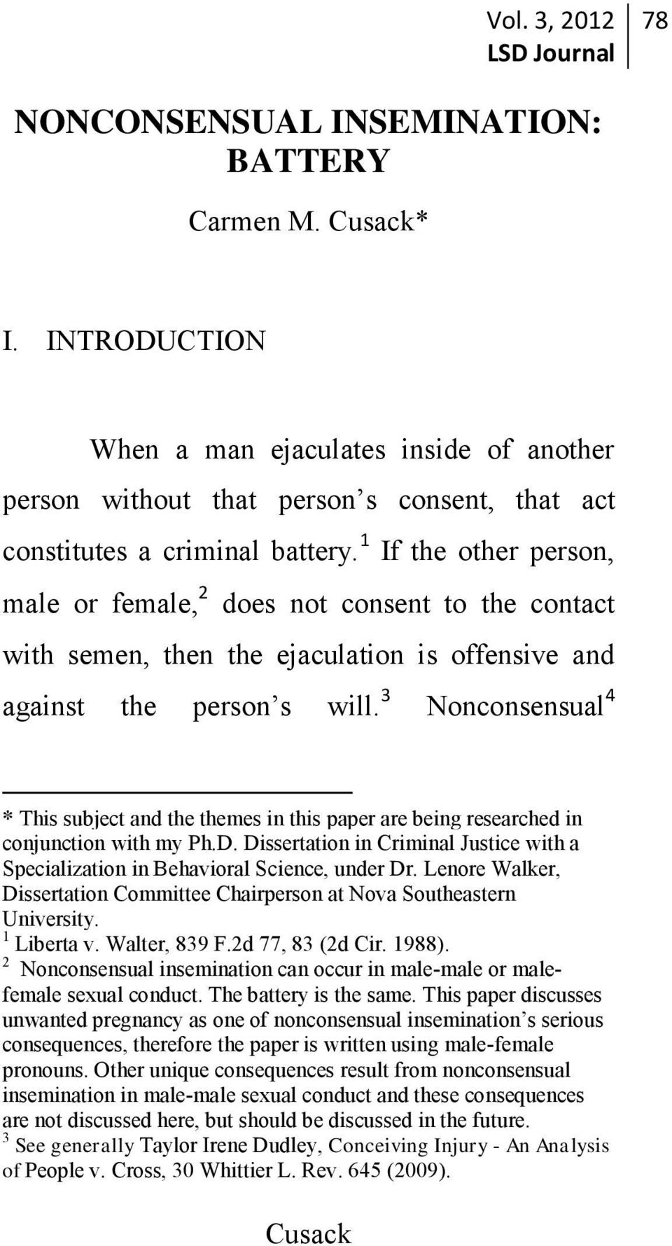 3 Nonconsensual 4 * This subject and the themes in this paper are being researched in conjunction with my Ph.D. Dissertation in Criminal Justice with a Specialization in Behavioral Science, under Dr.
