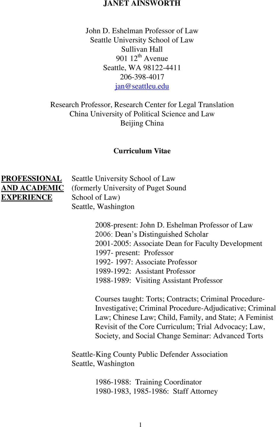 (formerly University of Puget Sound EXPERIENCE School of Law) Seattle, Washington 2008-present: John D.