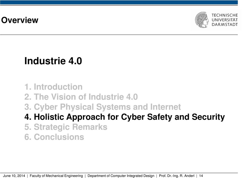 Holistic Approach for Cyber Safety and Security 5. Strategic Remarks 6.