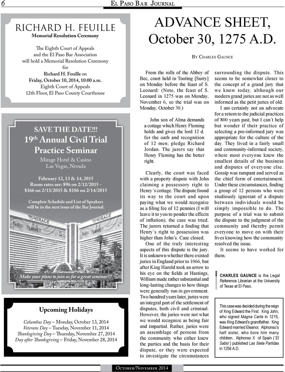 !! 19 th Annual Civil Trial Practice Seminar Mirage Hotel & Casino Las Vegas, Nevada February 12, 13 & 14, 2015 Room rates are: $96 on 2/12/2015 - $166 on 2/13/2015 & $186 on 2/14/2015 Complete