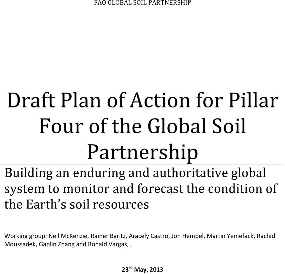 condition of the Earth s soil resources Working group: Neil McKenzie, Rainer Baritz, Aracely