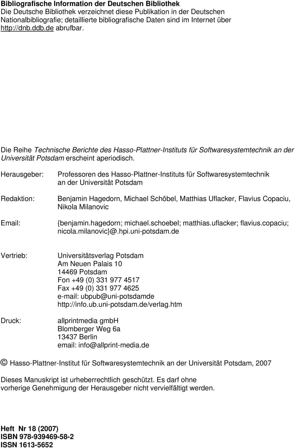 Herausgeber: Redaktion: Email: Professoren des Hasso-Plattner-Instituts für Softwaresystemtechnik an der Universität Potsdam Benjamin Hagedorn, Michael Schöbel, Matthias Uflacker, Flavius Copaciu,