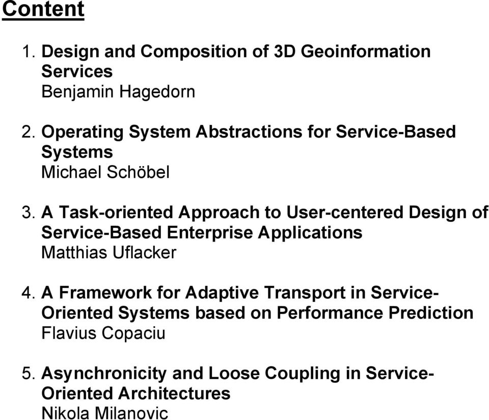 A Task-oriented Approach to User-centered Design of Service-Based Enterprise Applications Matthias Uflacker 4.