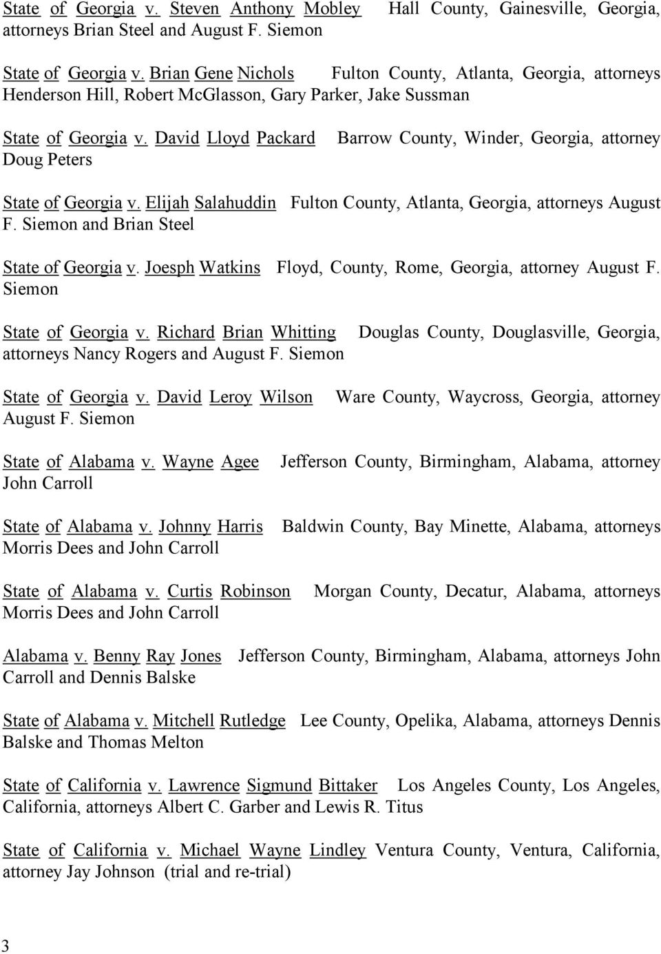 David Lloyd Packard Doug Peters Barrow County, Winder, Georgia, attorney State of Georgia v. Elijah Salahuddin Fulton County, Atlanta, Georgia, attorneys August F.