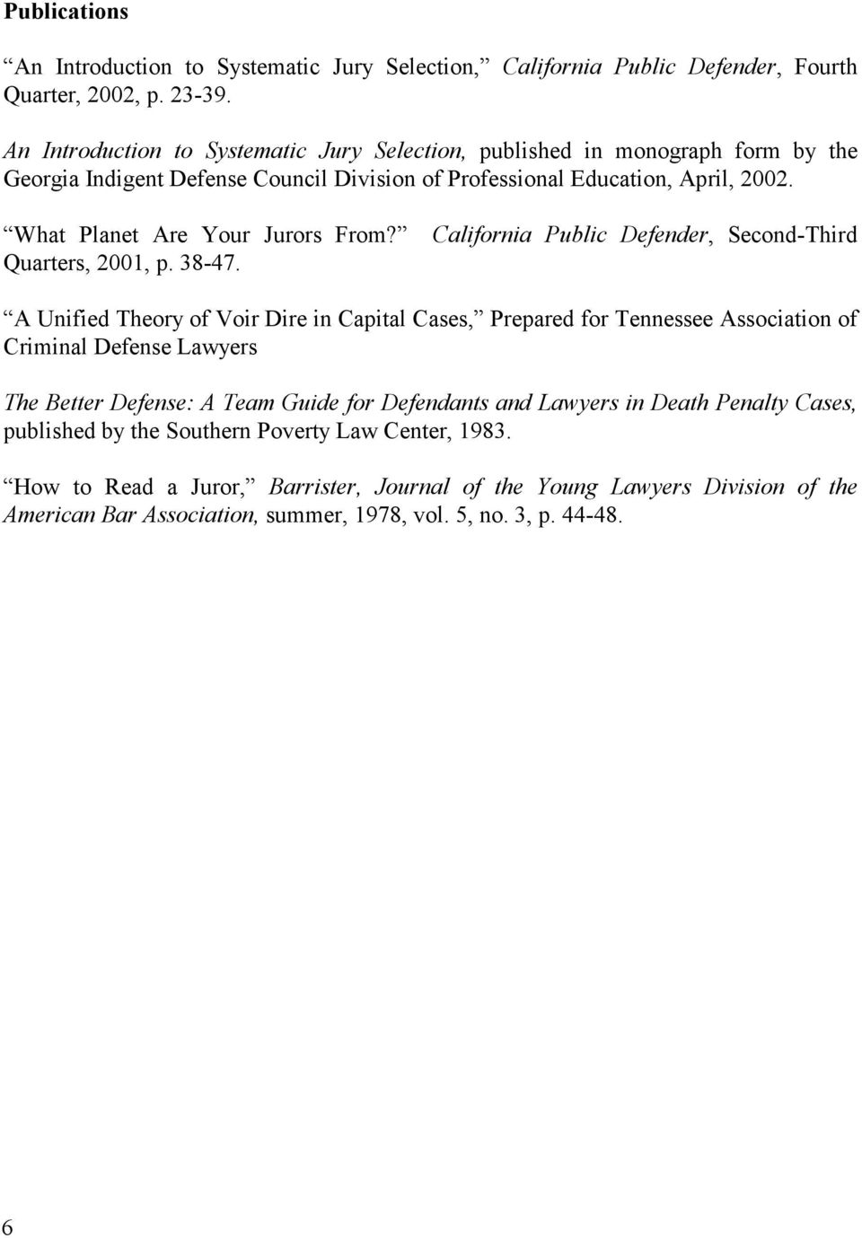 What Planet Are Your Jurors From? California Public Defender, Second-Third Quarters, 2001, p. 38-47.