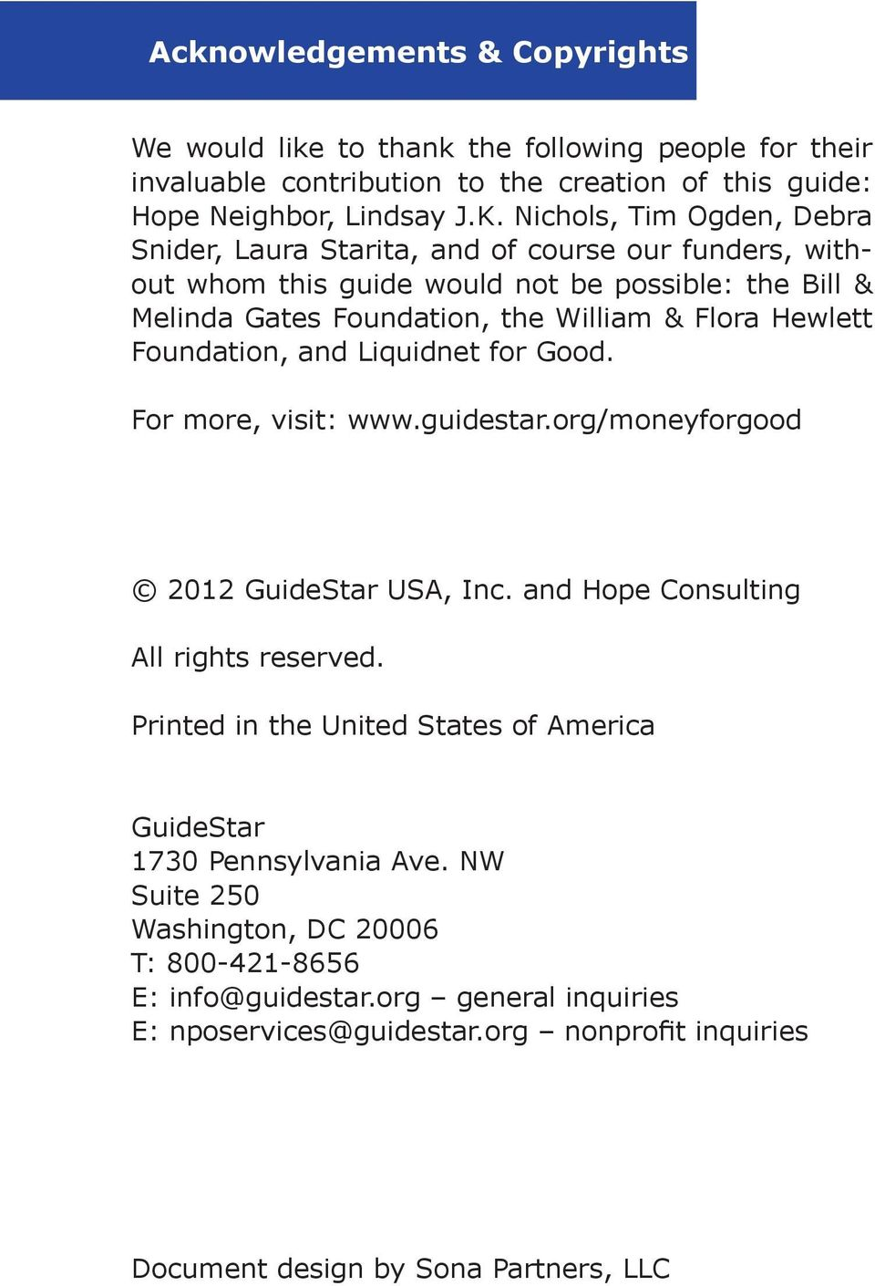 Foundation, and Liquidnet for Good. For more, visit: www.guidestar.org/moneyforgood 2012 GuideStar USA, Inc. and Hope Consulting All rights reserved.