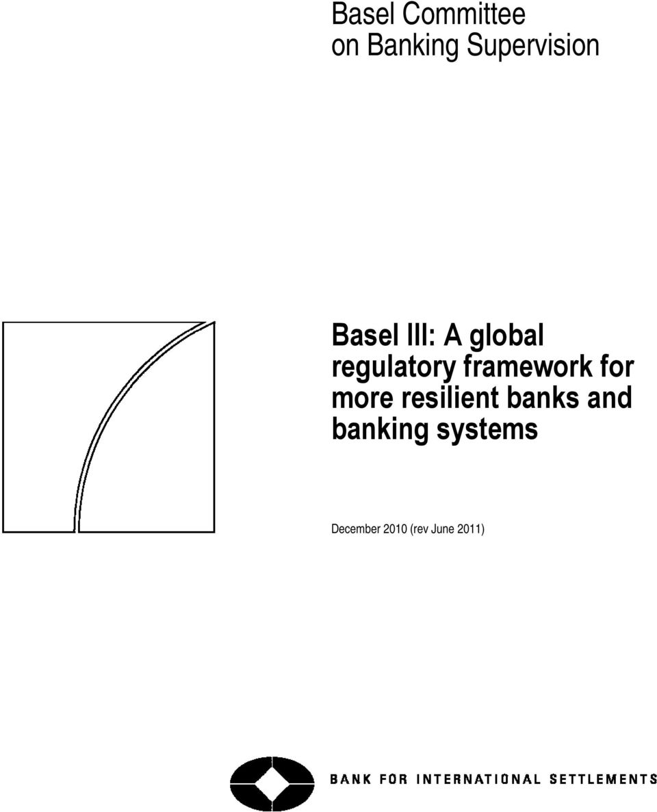 framework for more resilient banks and