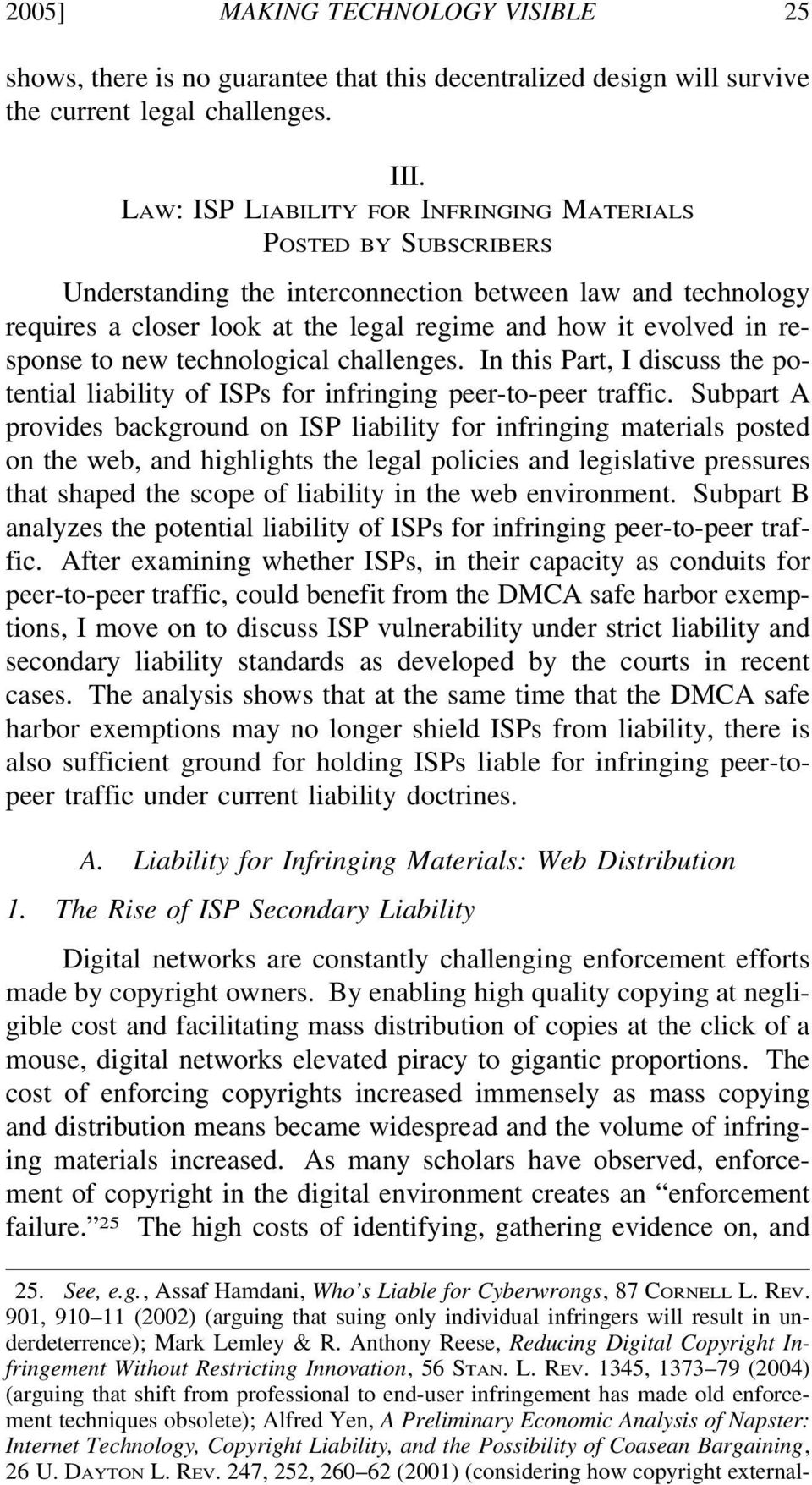 response to new technological challenges. In this Part, I discuss the potential liability of ISPs for infringing peer-to-peer traffic.
