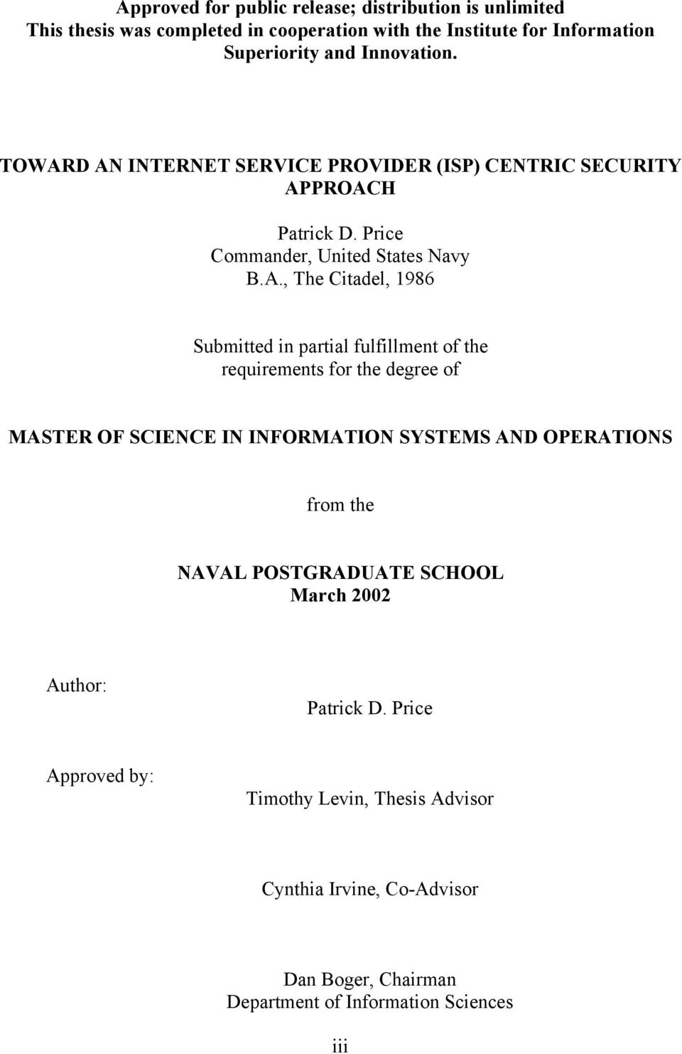D AN INTERNET SERVICE PROVIDER (ISP) CENTRIC SECURITY APPROACH Patrick D. Price Commander, United States Navy B.A., The Citadel, 1986 Submitted in partial