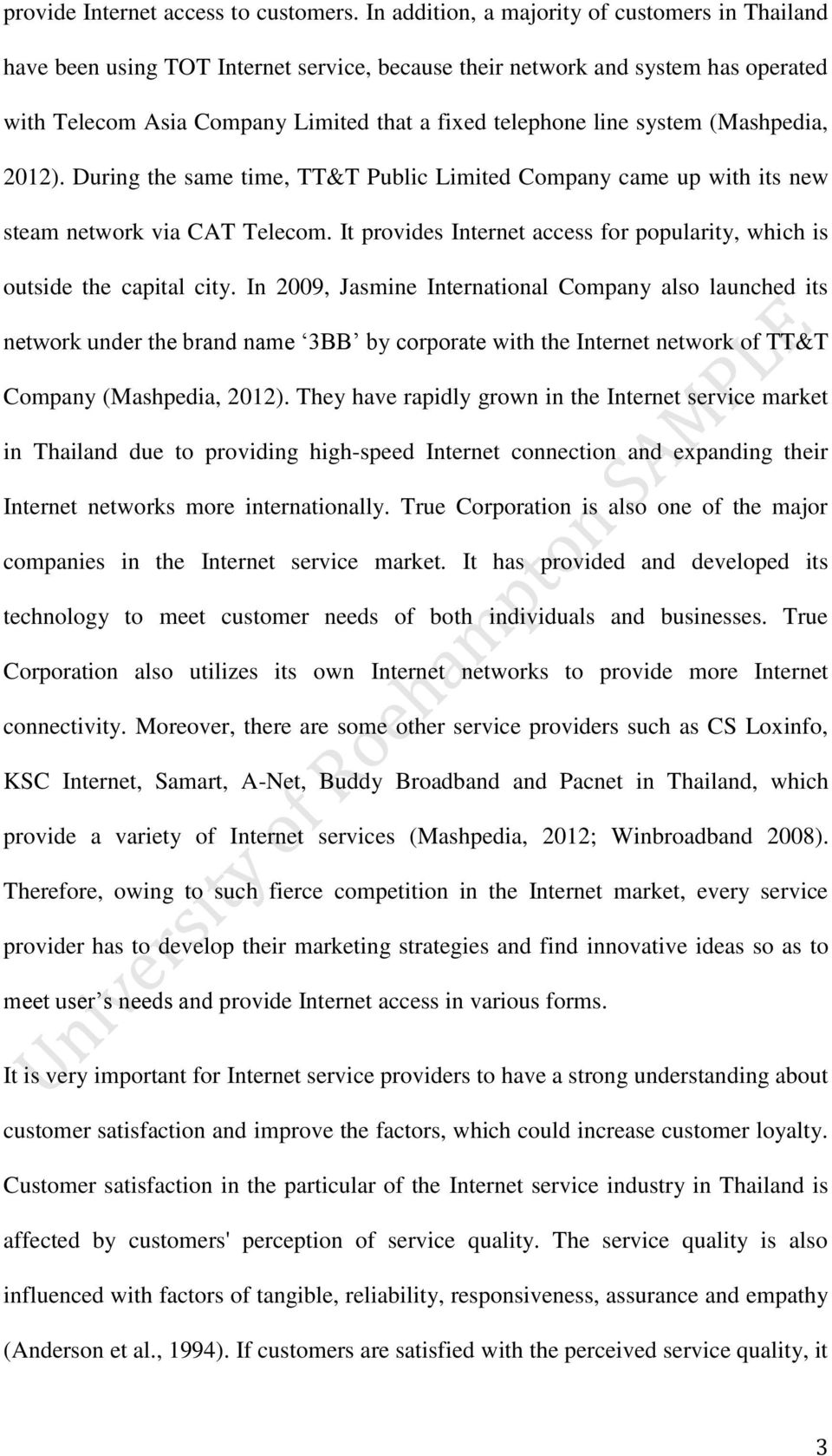 system (Mashpedia, 2012). During the same time, TT&T Public Limited Company came up with its new steam network via CAT Telecom.