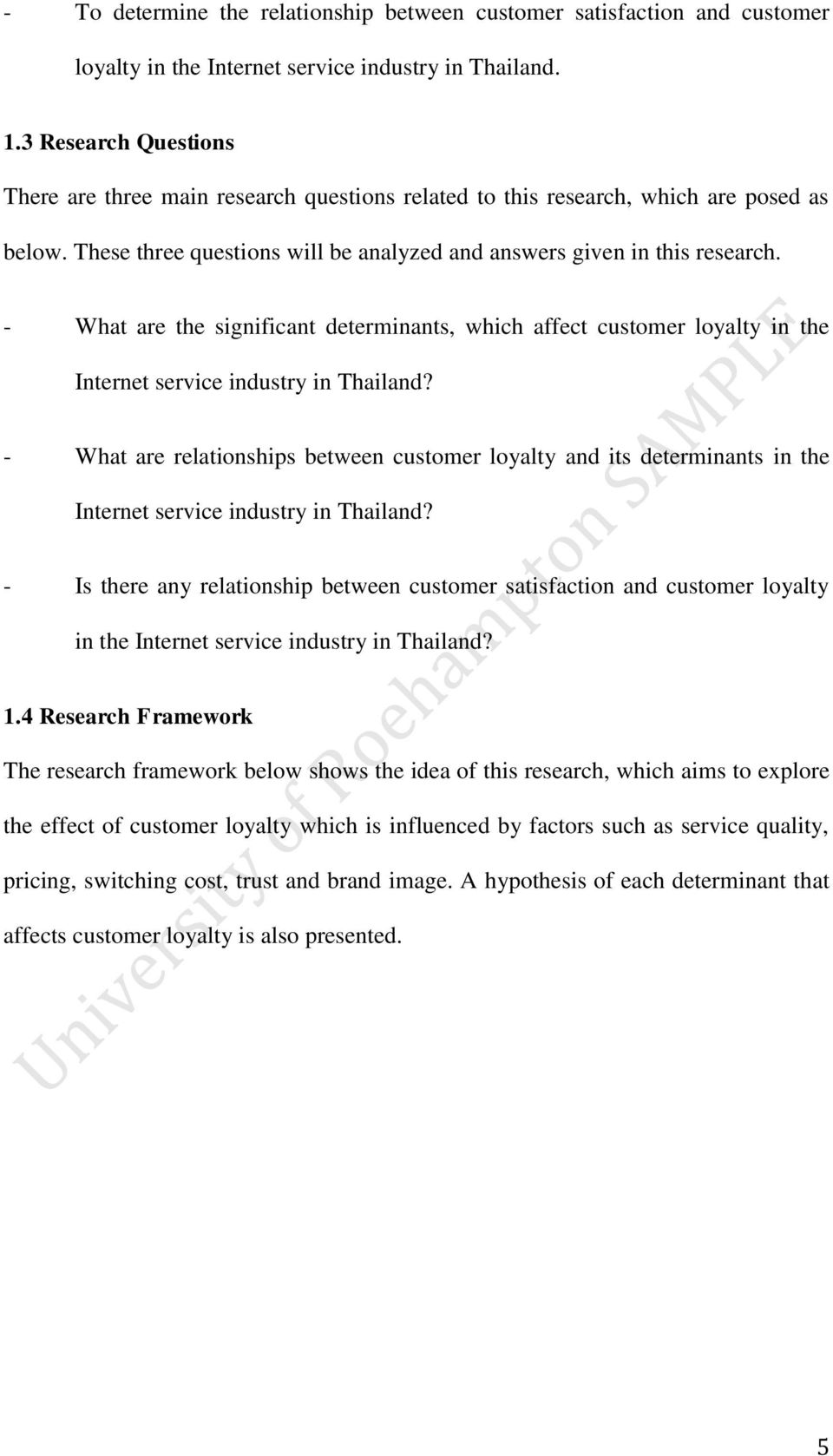 - What are the significant determinants, which affect customer loyalty in the Internet service industry in Thailand?