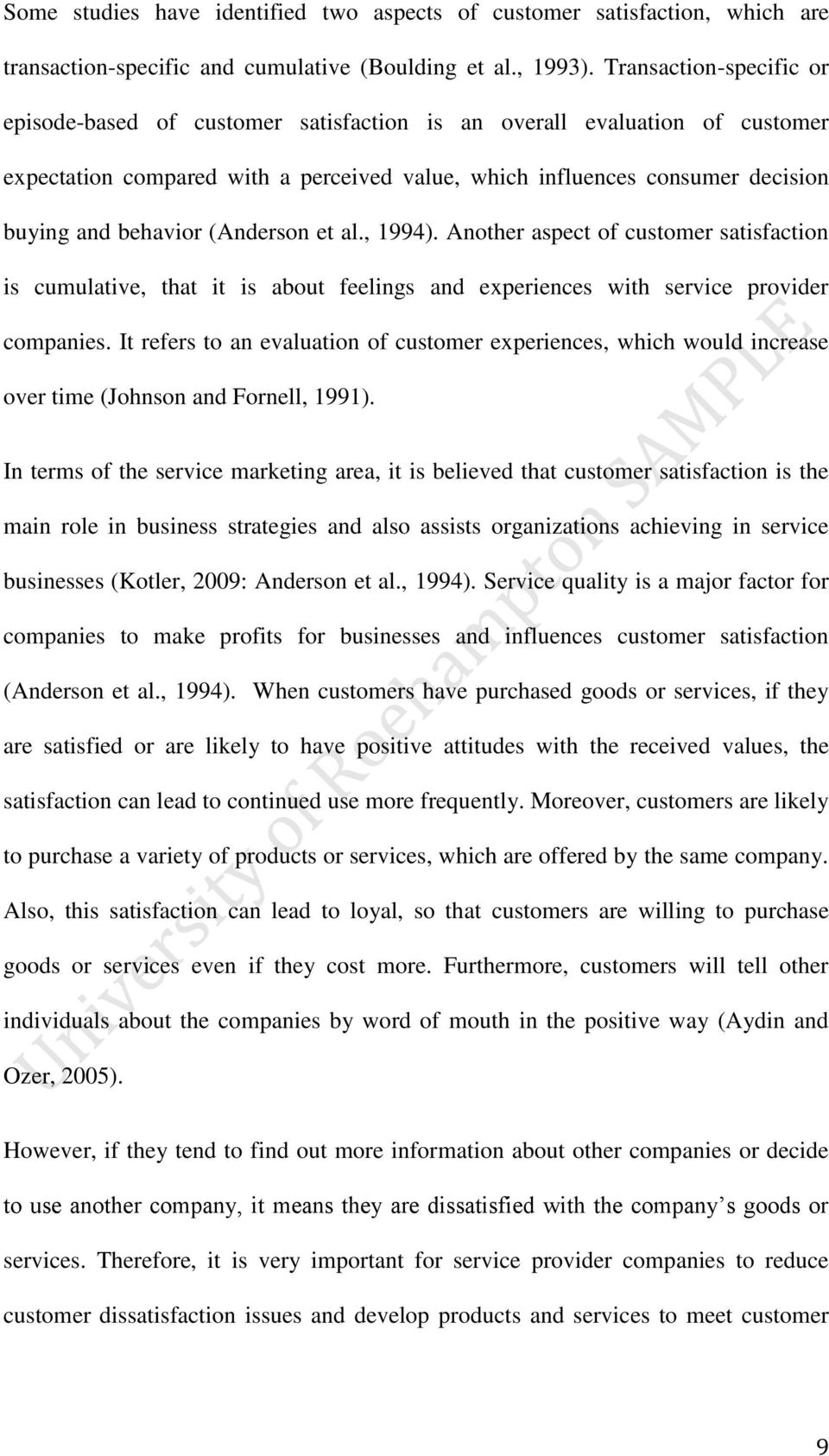 (Anderson et al., 1994). Another aspect of customer satisfaction is cumulative, that it is about feelings and experiences with service provider companies.