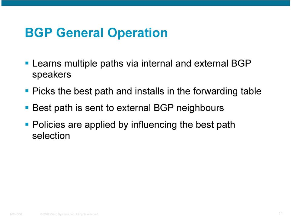forwarding table Best path is sent to external BGP neighbours