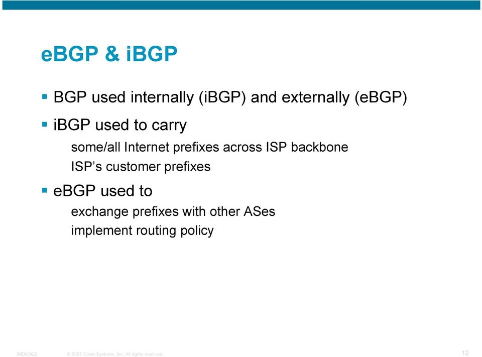 across ISP backbone ISP s customer prefixes ebgp used to