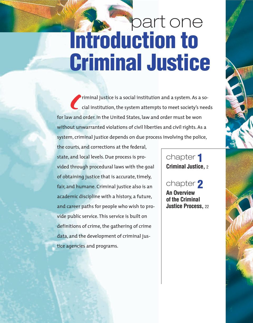 As a system, criminal justice depends on due process involving the police, chapter 1 Criminal Justice, 2 chapter 2 An Overview of the Criminal Justice Process, 22 the courts, and corrections at the