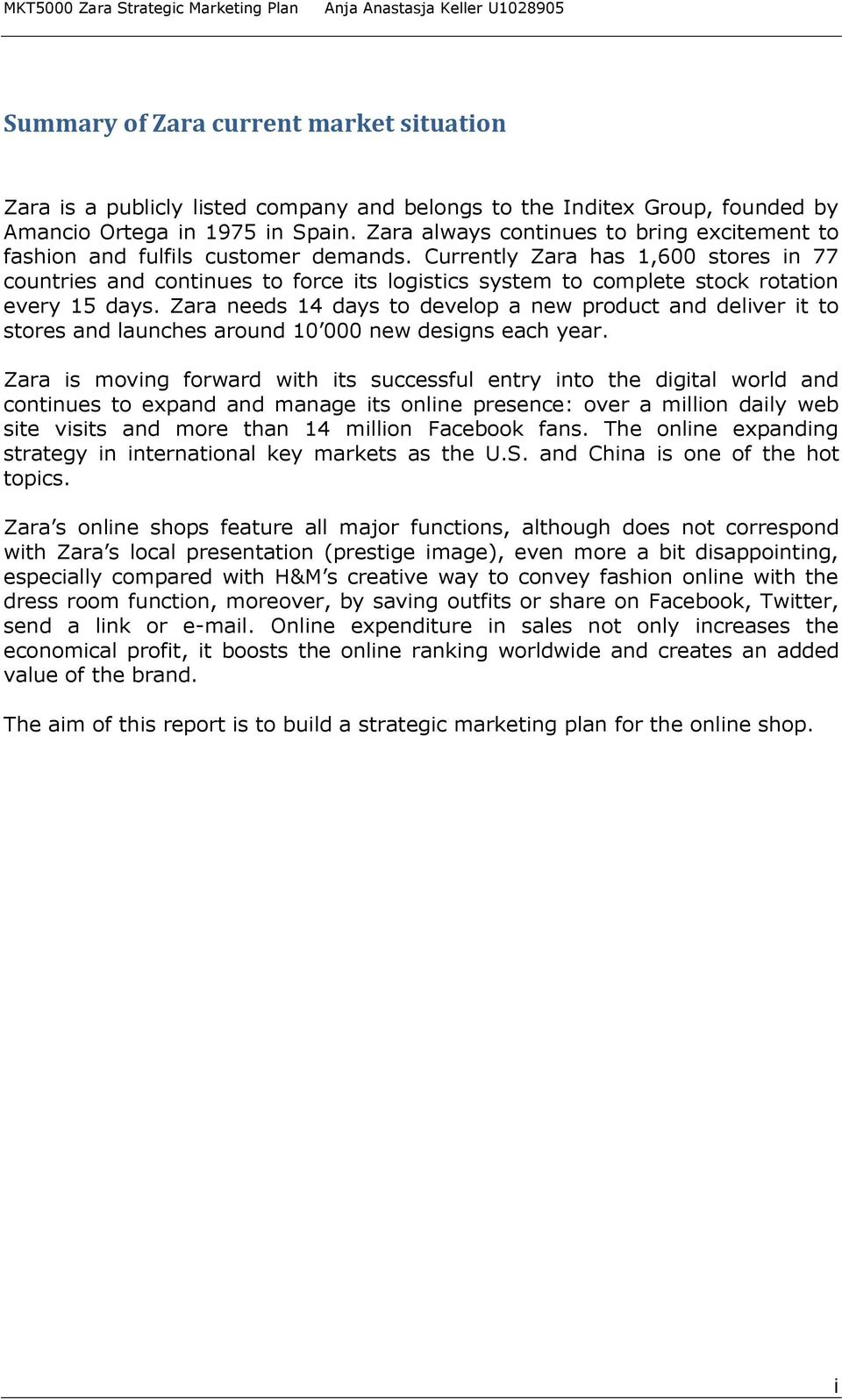 zara summary This page provides a brief financial summary of zara investement holding as well as the most significant critical numbers from each of its financial reports.