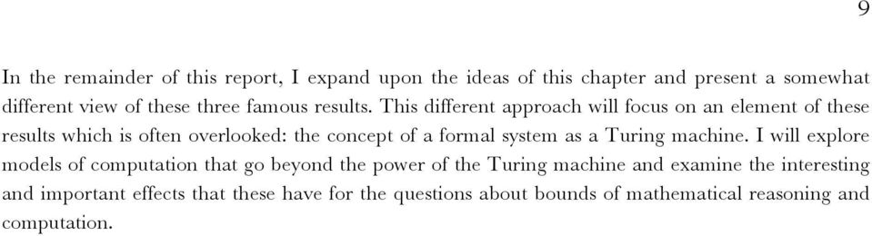 This different approach will focus on an element of these results which is often overlooked: the concept of a formal system as