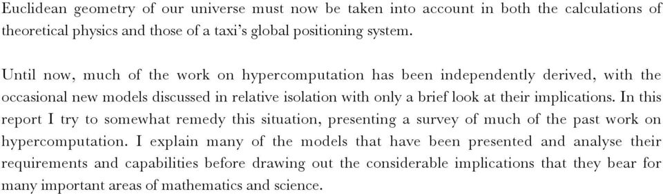their implications. In this report I try to somewhat remedy this situation, presenting a survey of much of the past work on hypercomputation.