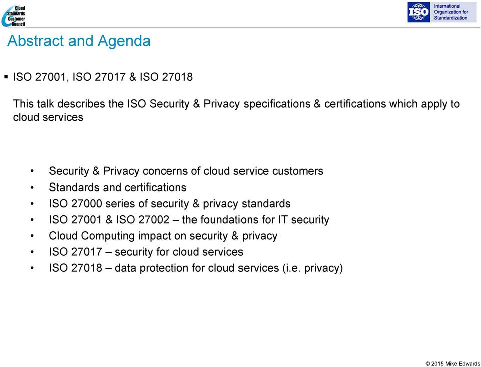 certifications ISO 27000 series of security & privacy standards ISO 27001 & ISO 27002 the foundations for IT security