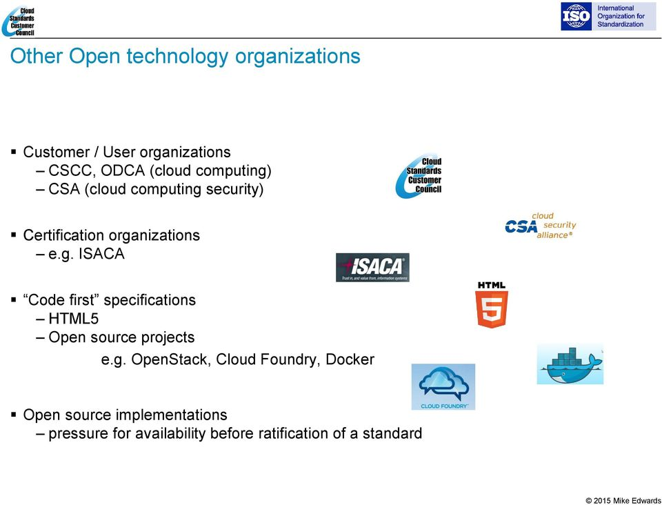 g. OpenStack, Cloud Foundry, Docker Open source implementations pressure for