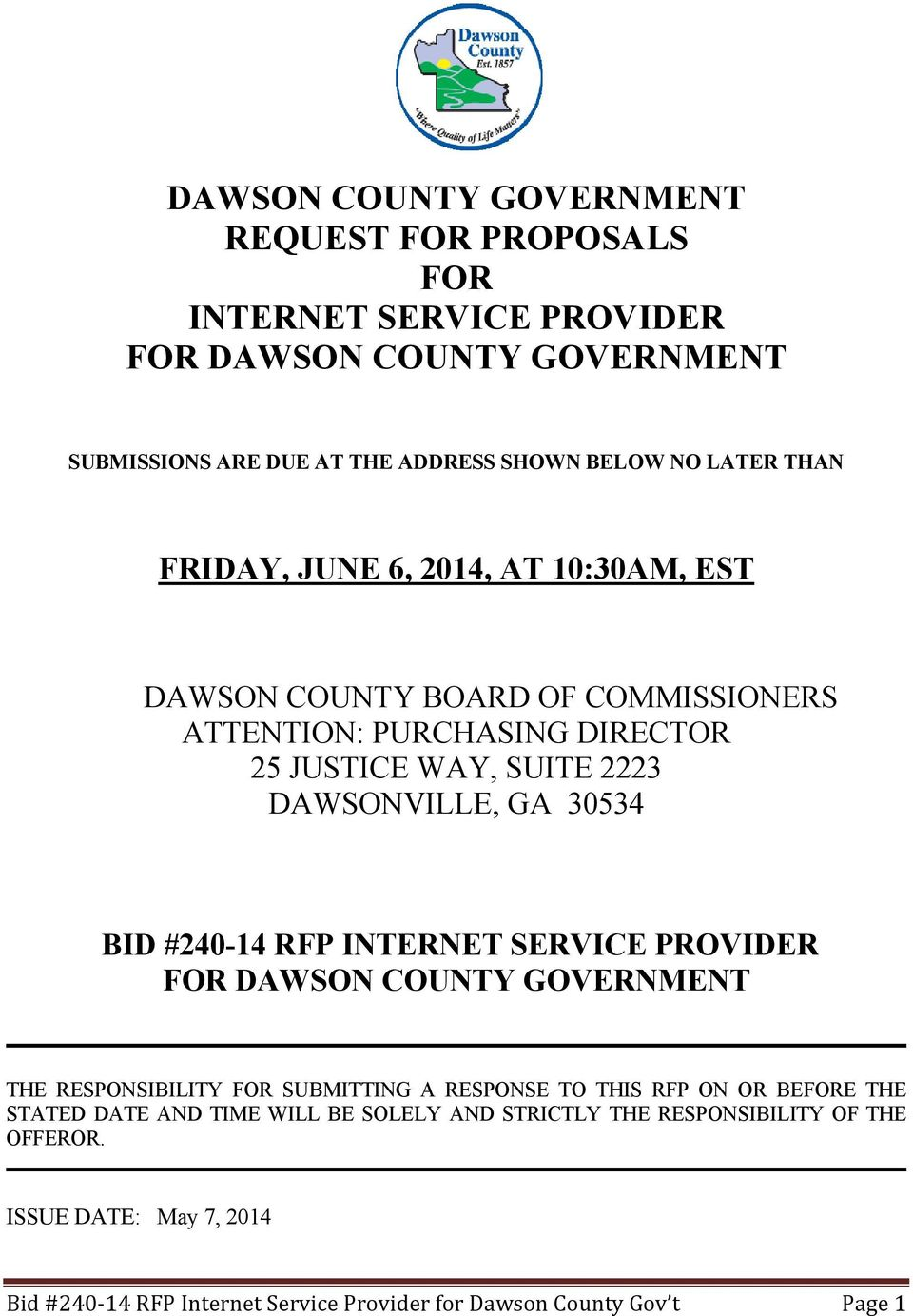 BID #240-14 RFP INTERNET SERVICE PROVIDER FOR DAWSON COUNTY GOVERNMENT THE RESPONSIBILITY FOR SUBMITTING A RESPONSE TO THIS RFP ON OR BEFORE THE STATED DATE AND