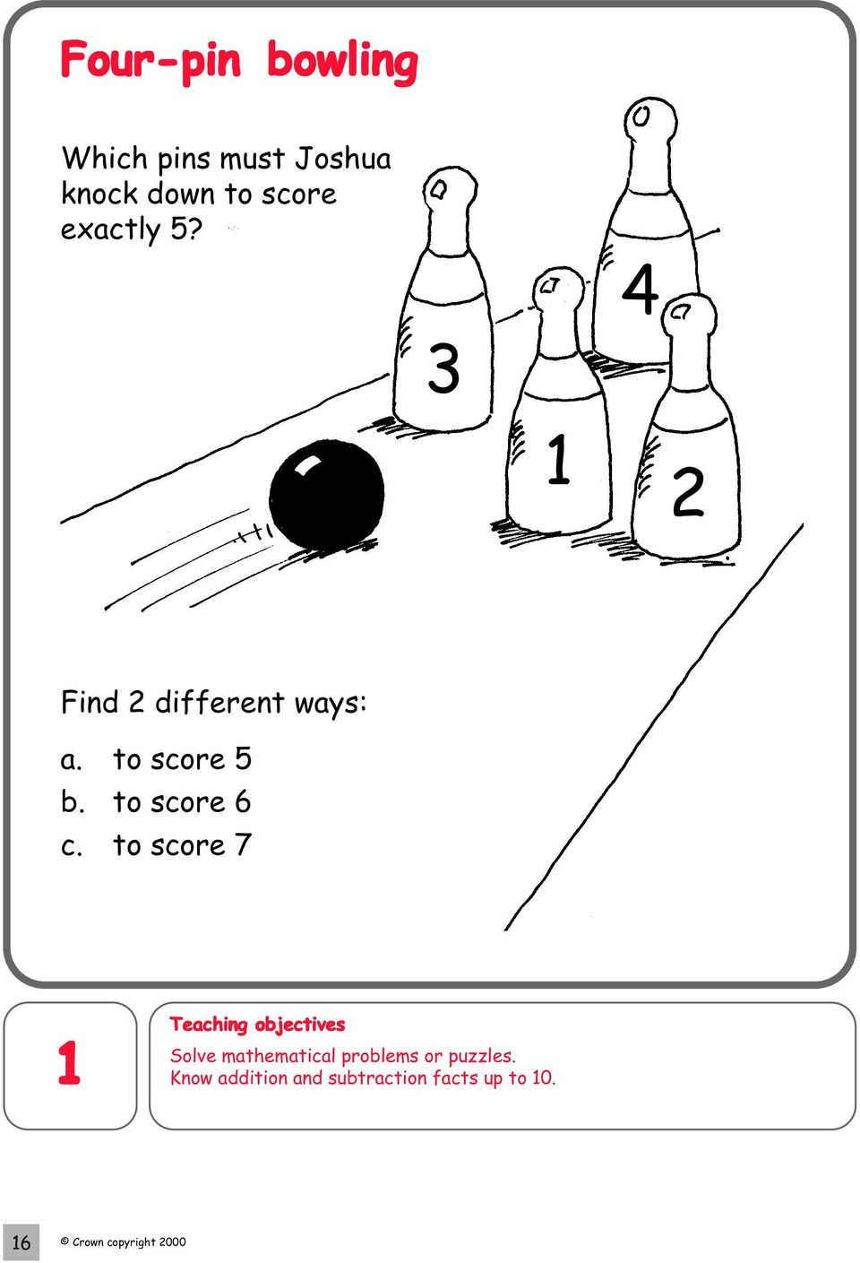 3 4 1 2 Find 2 different ways: a. to score 5 b.