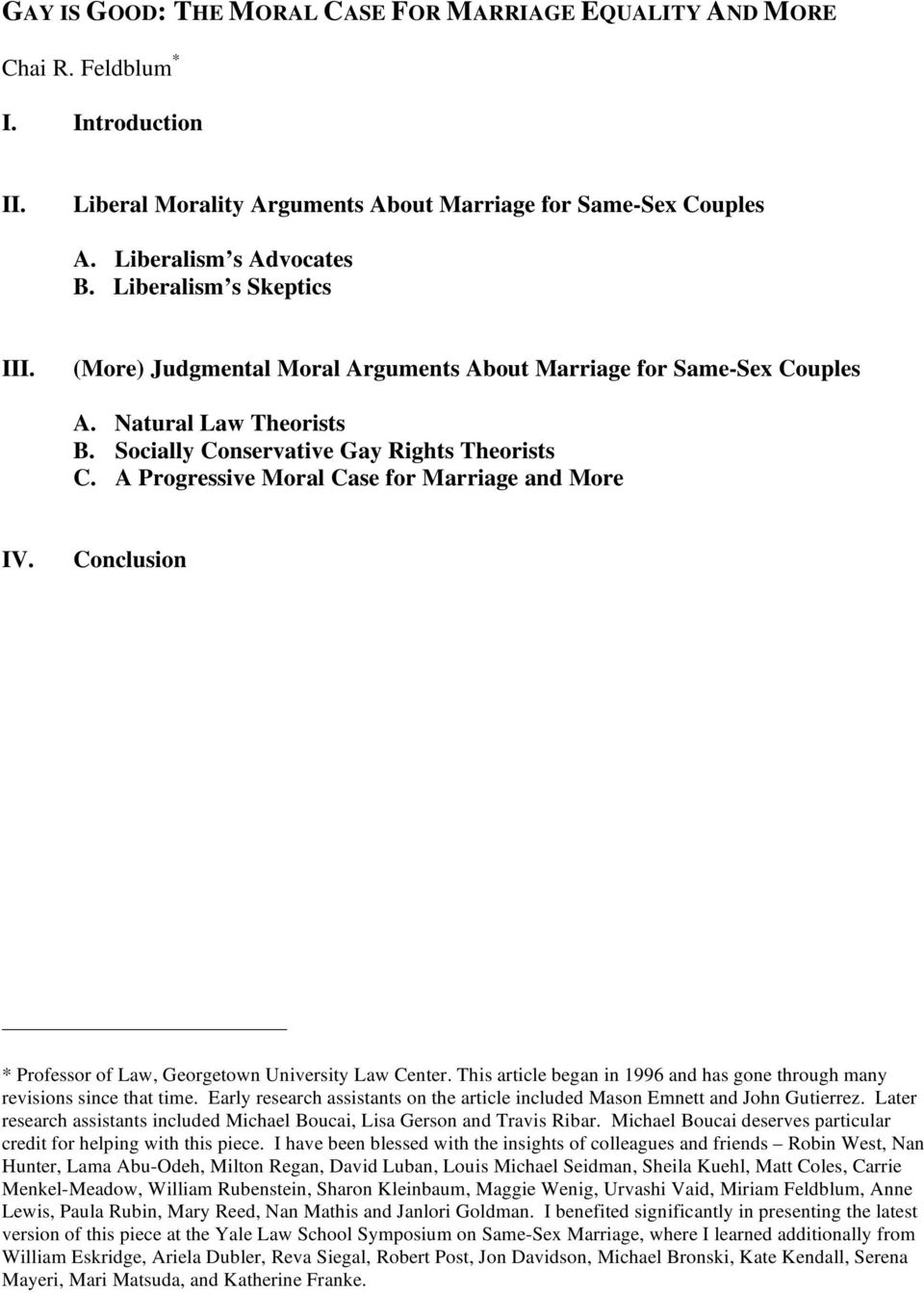 A Progressive Moral Case for Marriage and More IV. Conclusion * Professor of Law, Georgetown University Law Center. This article began in 1996 and has gone through many revisions since that time.