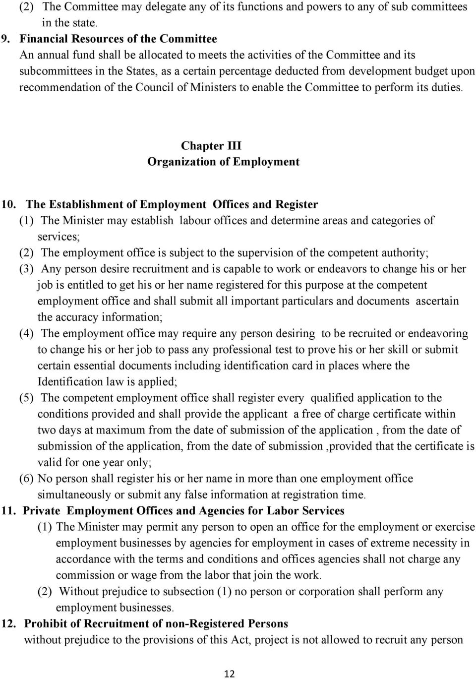 budget upon recommendation of the Council of Ministers to enable the Committee to perform its duties. Chapter III Organization of Employment 10.