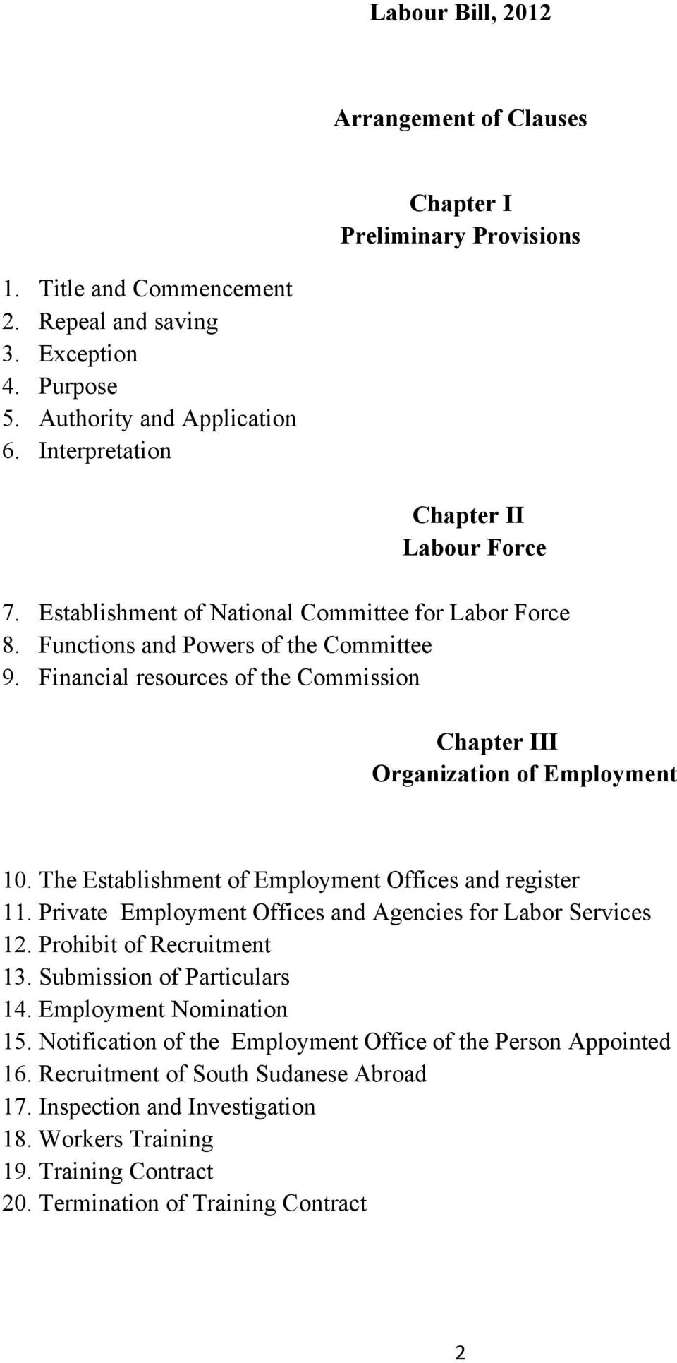 Financial resources of the Commission Chapter III Organization of Employment 10. The Establishment of Employment Offices and register 11. Private Employment Offices and Agencies for Labor Services 12.