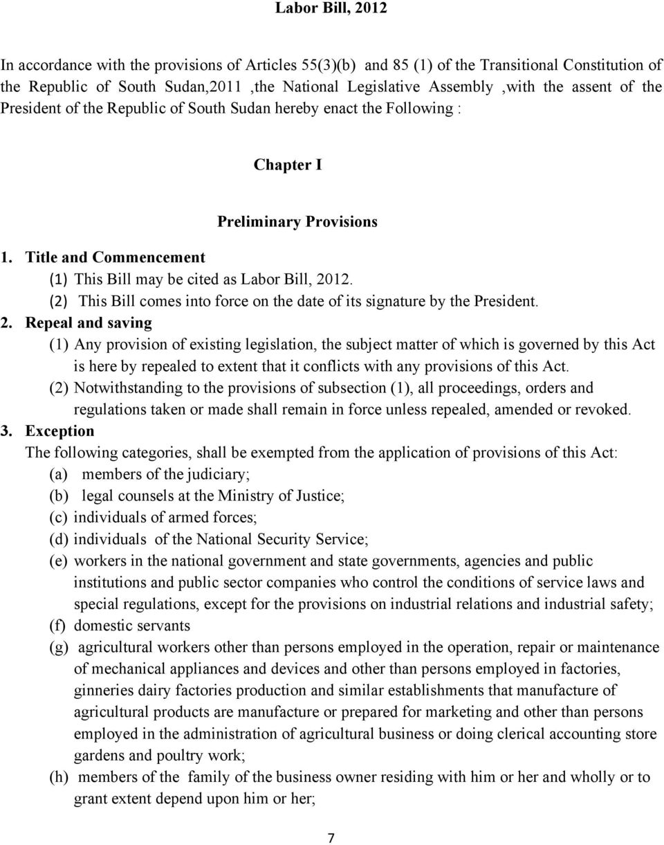 (2) This Bill comes into force on the date of its signature by the President. 2.