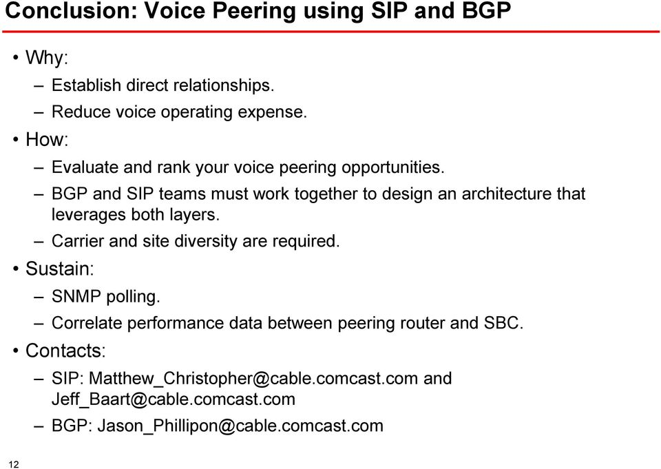 BGP and SIP teams must work together to design an architecture that leverages both layers.