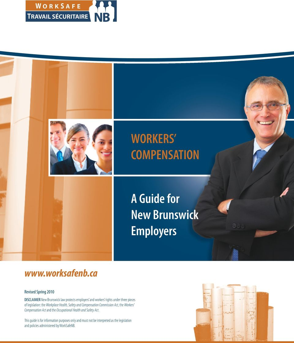 legislation: the Workplace Health, Safety and Compensation Commission Act, the Workers Compensation Act and the
