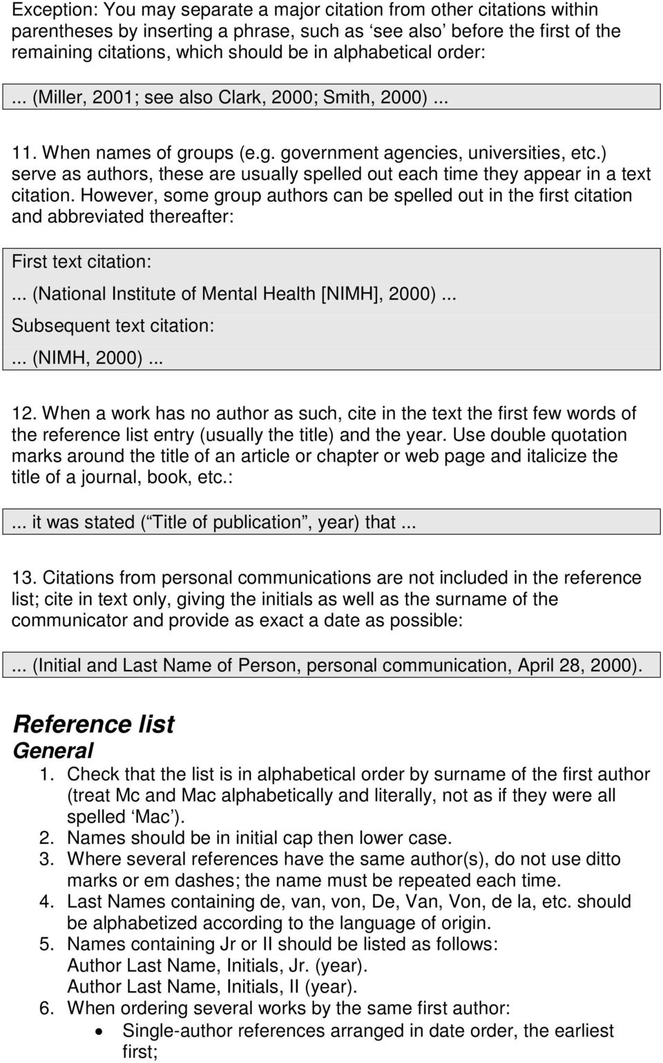 ) serve as authors, these are usually spelled out each time they appear in a text citation.