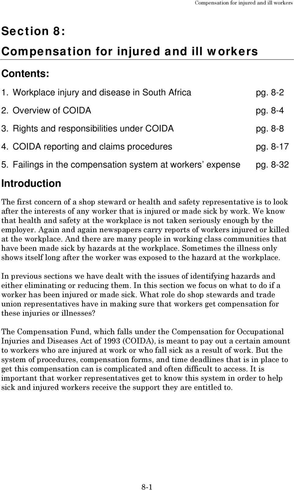 8-32 Introduction The first concern of a shop steward or health and safety representative is to look after the interests of any worker that is injured or made sick by work.