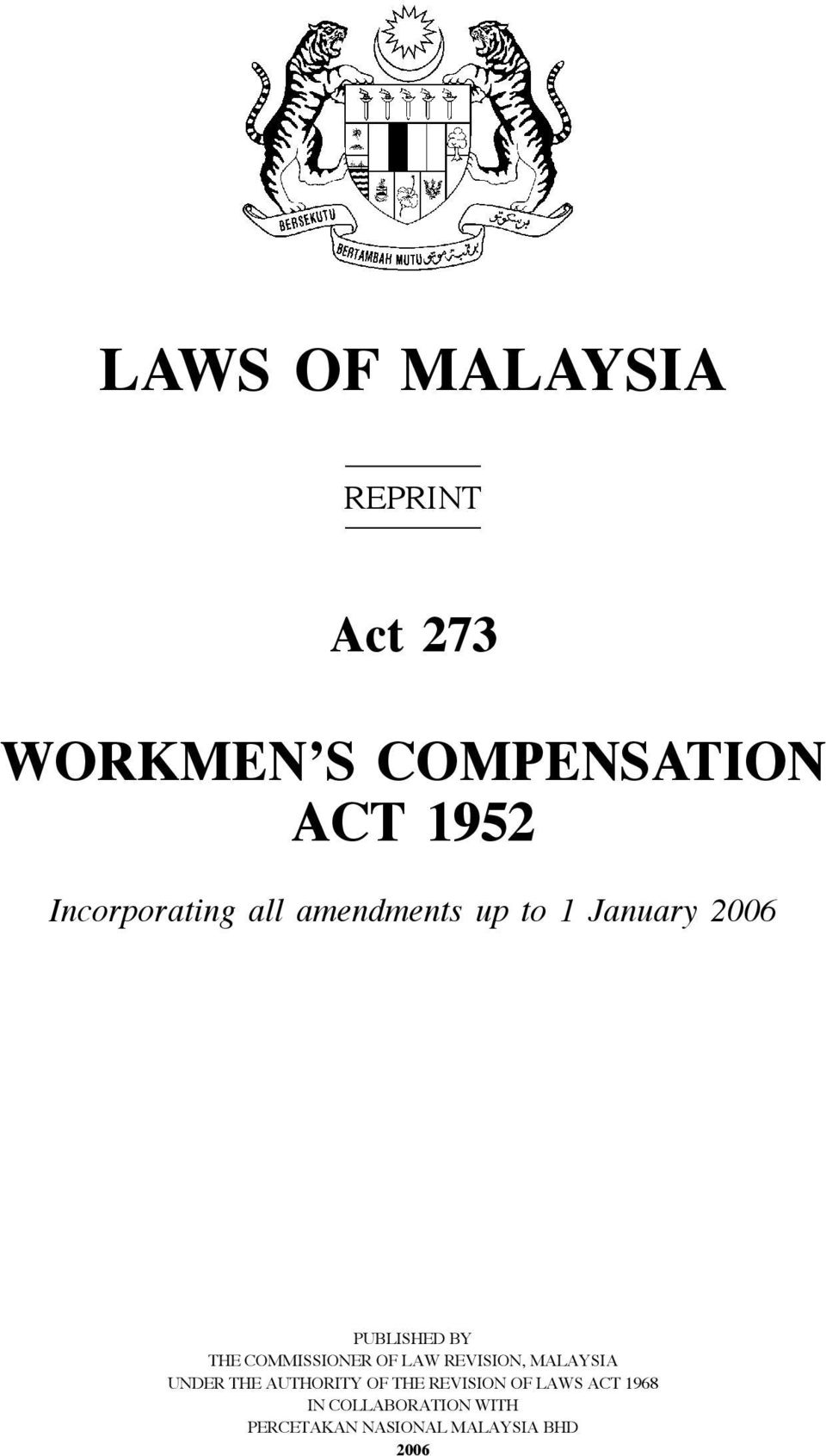 PUBLISHED BY THE COMMISSIONER OF LAW REVISION, MALAYSIA UNDER THE AUTHORITY